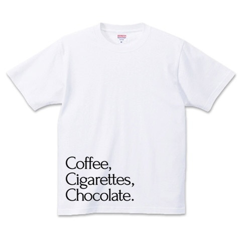 Coffee,Cigarettes,Chocolate.