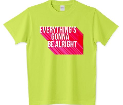 Everything's gonna be alright. Tシャツ