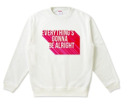 Everything's gonna be alright. スウェット